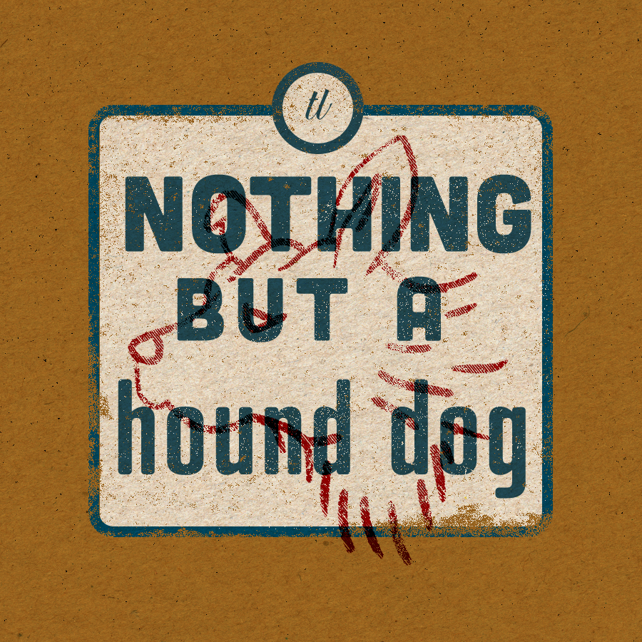 Nothing but a Hound Dog – digital illustration